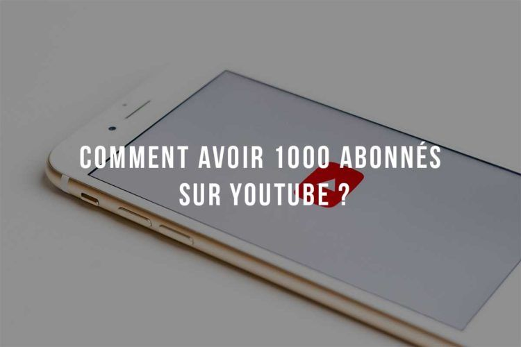 Avoir 1000 Abonnés Sur Youtube
